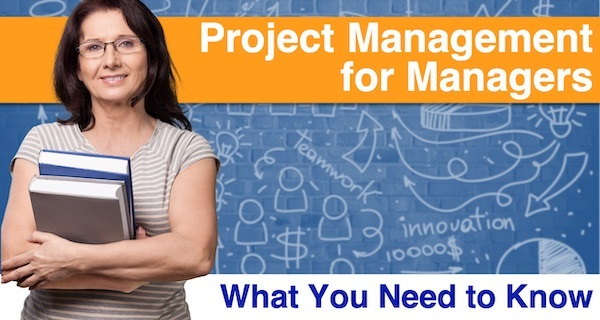 Project Management for Managers: What You Need to Know