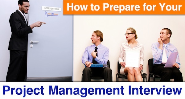 How to Prepare for Your Project Management Interview