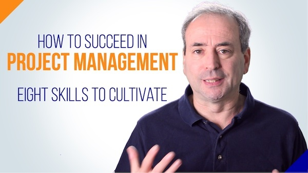 How to Succeed in Project Management: 8 Skills to Cultivate | Video