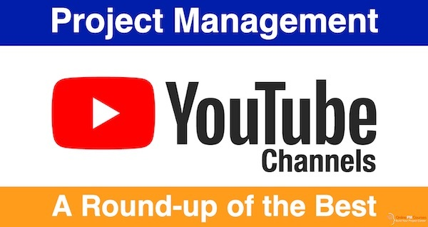Project Management YouTube Channels: A Round-up of the Best