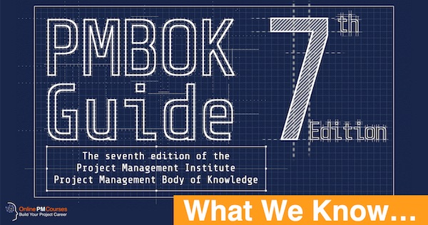 PMBOK 7 is on its way... What we Know