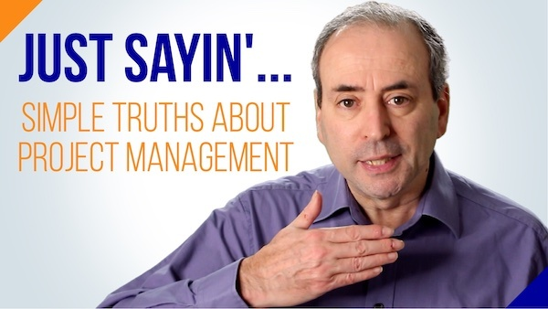 Just Sayin' Simple Truths about Project Management