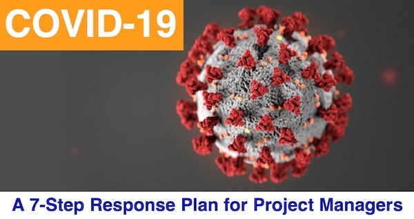 COVID-19: A 7-Step Response Plan for Project Managers