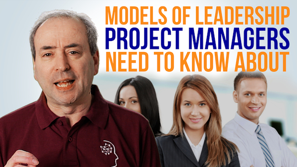Leadership Models Project Managers Need to Know | Video