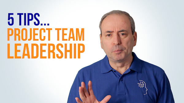 Project Team Leadership: 5 Tips for Leading Your Project Team | Video