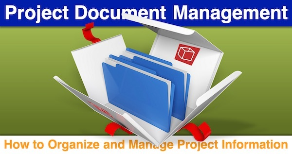 Project Document Management: How to Organize and Manage Project Information