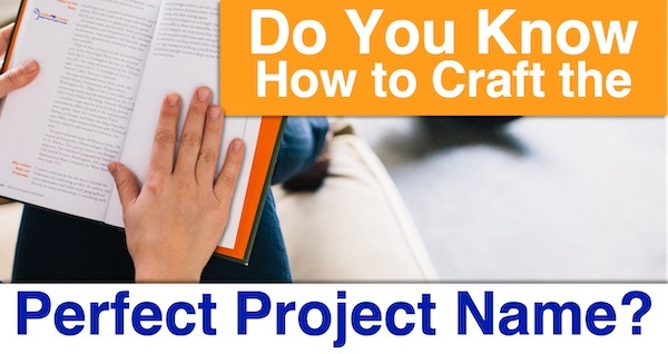Do You Know How to Craft the Perfect Project Name?