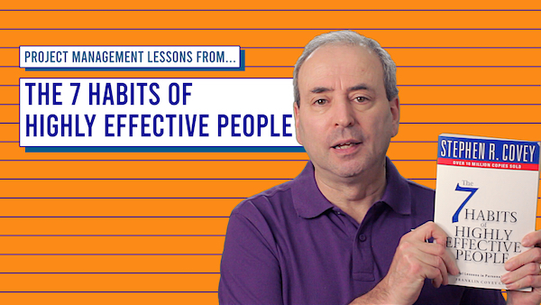 Project Management Lessons from The 7 Habits of Highly Effective People | Video