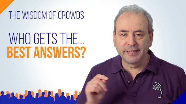 Who Gets the Best Answers? The Wisdom of Crowds | Video