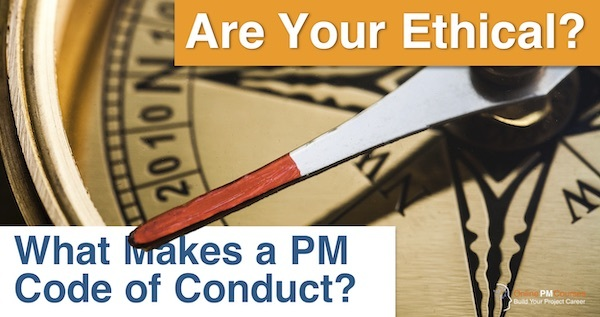 Are You Ethical? What Makes a PM Code of Conduct?