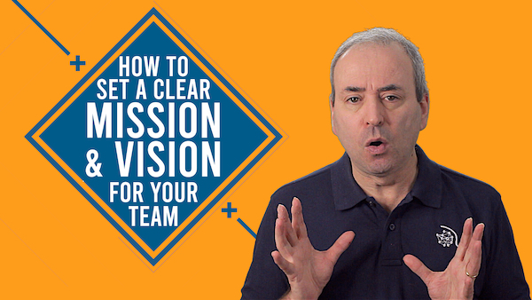 How to Set a Clear Vision and Mission for your Team | Video