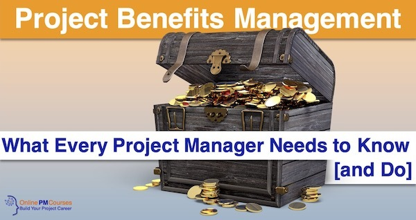 Benefits Management - What every Project Manager needs to know [and do]