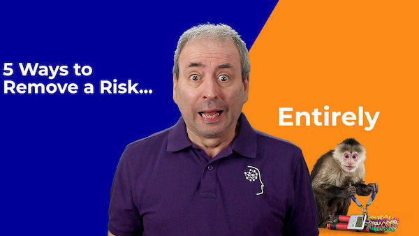 5 Ways to Remove a Risk Entirely   Video