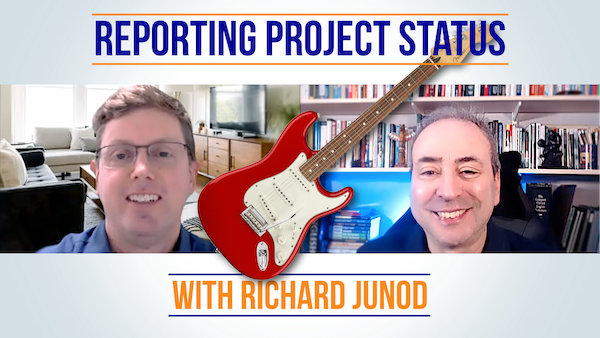 Reporting Project Status - with Richard Junod, founder of PM Rockstar
