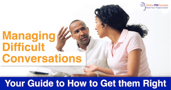 Managing Difficult Conversations: Your Guide to How to Get them Right