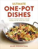 ultimate one pot dishes alan rosenthal