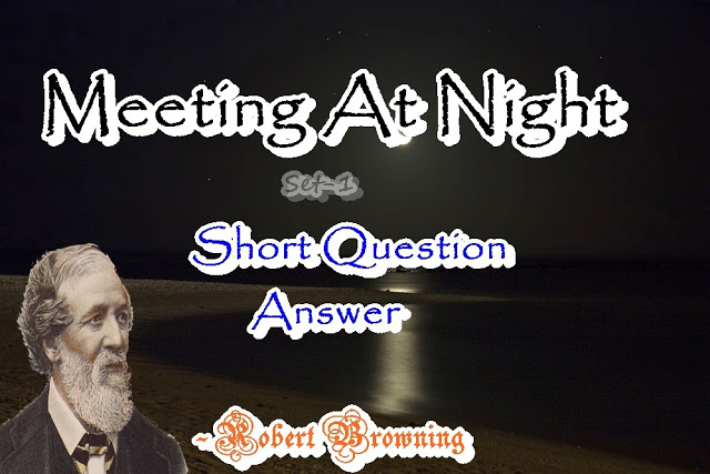 meeting-at-night-short-question-answer
