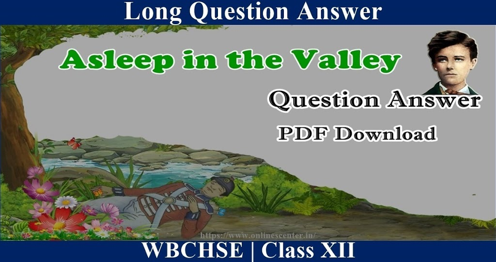 Asleep in the Valley poem– Question and Answer pdf download