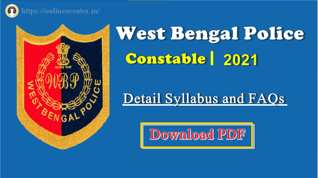 WB Police Constable 2021 | Syllabus, Exam date, Admit Card Download, Result etc.