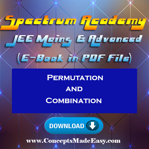 Permutation and Combination - JEE Mains and Advanced Study Material of Spectrum Academy (in PDF) ConceptsMadeEasy-com