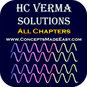 Solution of HC Verma - All Chapters - Concepts in Physics (in PDF)