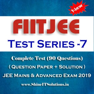 FIITJEE Test Series - 7 (Question Paper + Solution) for JEE Mains and Advanced Exam 2019 (PDF)