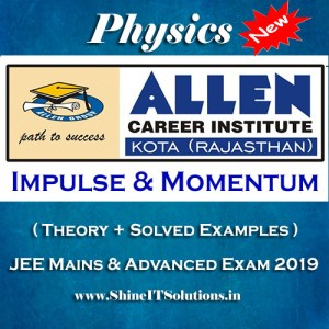 Impulse and Momentum - Physics Allen Kota Study Material for JEE Mains and Advanced Exam (in PDF)