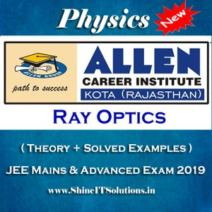 Ray Optics - Physics Allen Kota Study Material for JEE Mains and Advanced Exam (in PDF)