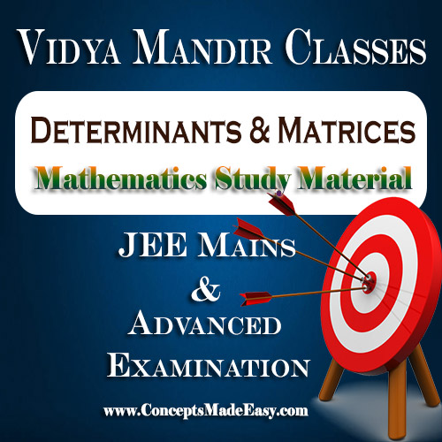 Determinants and Matrices - Best Mathematics Study Material for JEE Mains and Advanced Examination of Vidya Mandir Classes (PDF) | Mathematics Vidya Mandir Study Materials
