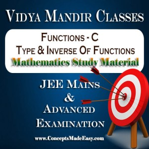Functions C (Type and Inverse of Functions) - Best Mathematics Study Material for JEE Mains and Advanced Examination of Vidya Mandir Classes (PDF)