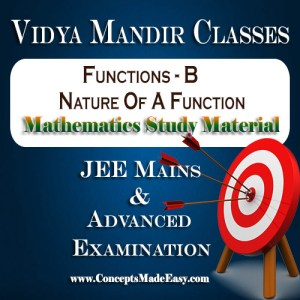 Functions B (Nature of a Function) - Best Mathematics Study Material for JEE Mains and Advanced Examination of Vidya Mandir Classes (PDF) | Mathematics Vidya Mandir Study Materials