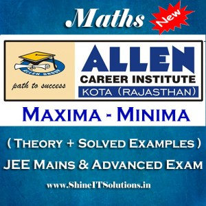 Maxima and Minima - Mathematics Allen Kota Study Material for JEE Mains and Advanced Examination (in PDF)