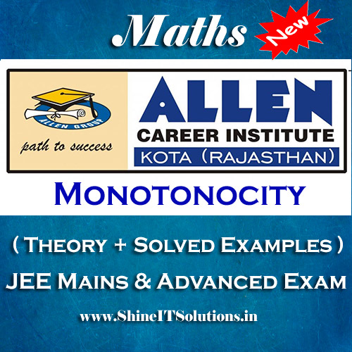 Monotonocity - Mathematics Allen Kota Study Material for JEE Mains and Advanced Examination (in PDF)