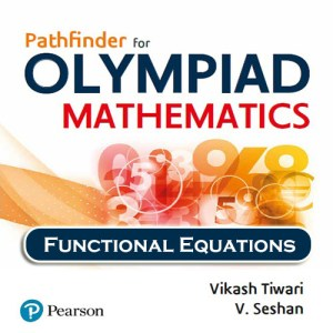Chapter 5 - Functional Equations - Pathfinder for Olympiad Mathematics Study Material Specially for JEE Mains and Advanced Examination (in PDF)