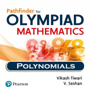 Chapter 1 - Polynomials - Pathfinder for Olympiad Mathematics Study Material Specially for JEE Mains and Advanced Examination (in PDF)