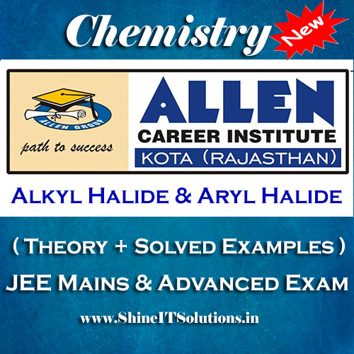 Alkyl Halide and Aryl Halide - Chemistry Allen Kota Study Material for JEE Mains and Advanced Examination (in PDF)