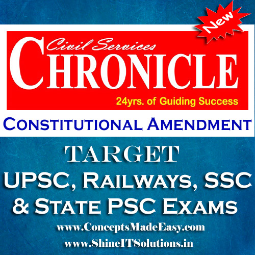 Constitutional Amendment - Chronicle IAS Academy Study Material for UPSC Railways SSC and State PSC Examination (in PDF)