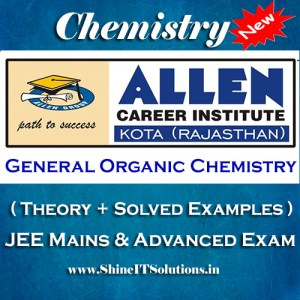 General Organic Chemistry - Chemistry Allen Kota Study Material for JEE Mains and Advanced Examination (in PDF)