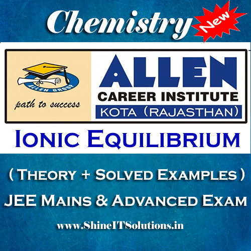Ionic Equilibrium - Chemistry Allen Kota Study Material for JEE Mains and Advanced Examination (in PDF)