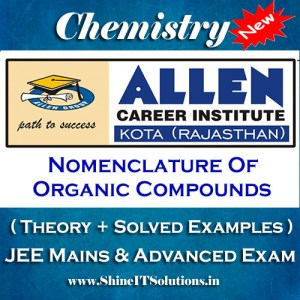 Nomenclature Of Organic Compounds - Chemistry Allen Kota Study Material for JEE Mains and Advanced Examination (in PDF)