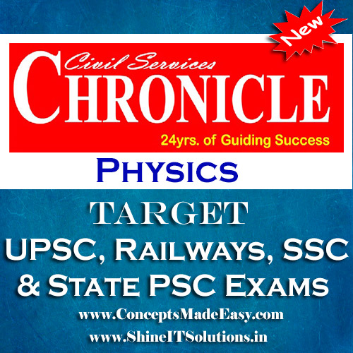 Physics - Chronicle IAS Academy Study Material for UPSC Railways SSC and State PSC Examination (in PDF)