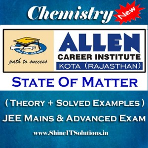 State Of Matter - Chemistry Allen Kota Study Material for JEE Mains and Advanced Examination (in PDF)