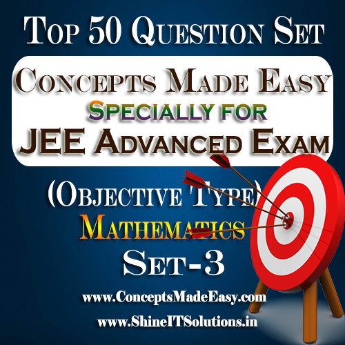 Top 50 Question Set-3 Mathematics (Objective Type) Specially for JEE Advanced Examination in PDF