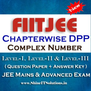 Complex Number - FIITJEE Chapterwise DPP Level-I, Level-II and Level-III (Question Paper + Answer Key) for JEE Mains and Advanced Examination in PDF