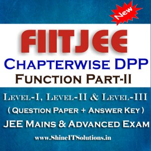 Function Part-II - FIITJEE Chapterwise DPP Level-I, Level-II and Level-III (Question Paper + Answer Key) for JEE Mains and Advanced Examination in PDF