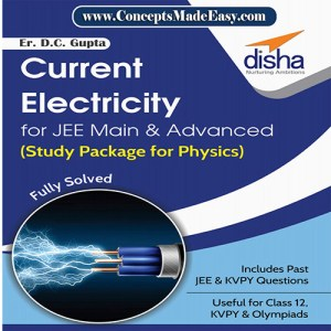 Current Electricity - Physics Disha Publication Study Material by Er DC Gupta for JEE Mains and Advanced Examination in PDF