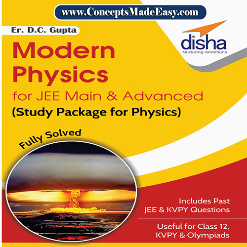 Modern Physics - Physics Disha Publication Study Material by Er DC Gupta for JEE Mains and Advanced Examination in PDF