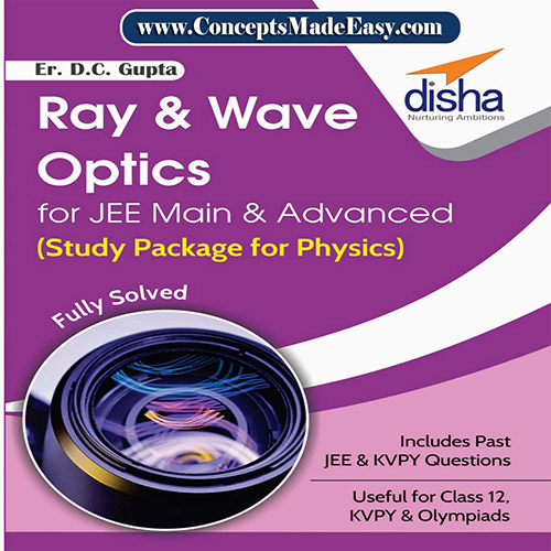 Ray and Wave Optics - Physics Disha Publication Study Material by Er DC Gupta for JEE Mains and Advanced Examination in PDF