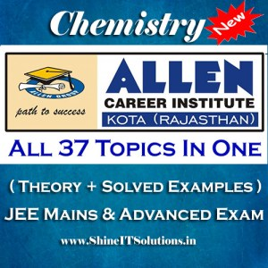 All 37 Topics In One - Chemistry Allen Kota Study Material for JEE Mains and Advanced Examination (in PDF)