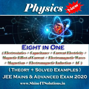 Eight in One (Electrostatics + Capacitance + Current Electricity + Magnetic Effect of Current + Electromagnetic Waves + Magnetism + Electromagnetic Induction + AC) - Physics Best Kota Study Material for JEE Mains and Advanced Exam (in PDF)